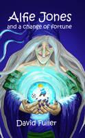 Alfie Jones and a Change of Fortune - The Alfie Jones Series 1 (Paperback)