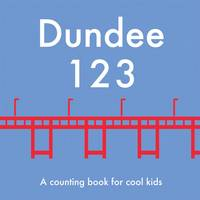 Dundee 123: A Counting Book for Cool Kids (Board book)