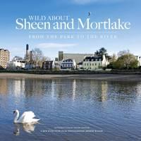 Wild About Sheen and Mortlake (Hardback)