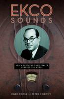 EKCO Sounds: How a Southend Radio Maker Changed the World (Paperback)