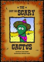 The Not So Scary Cactus (Paperback)