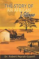 The Story of an African Village (Paperback)