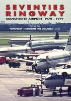 Seventies Ringway: Manchester Airport 1970-1979 - Ringway Through the Decades 1 (Paperback)