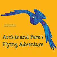 Archie and Pam's Flying Adventure