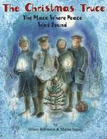 The Christmas Truce: The Place Where Peace Was Found (Paperback)