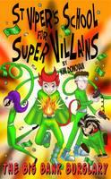 St Viper's School for Super Villains: 2: The Big Bank Burglary (Paperback)