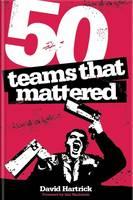 50 Teams That Mattered (Paperback)