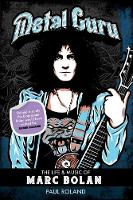 Metal Guru: The Life & Music Of Marc Bolan (Paperback)