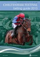 Cheltenham Festival Betting Guide 2013 (Paperback)