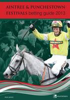 Aintree & Punchestown Festivals Betting Guide (Paperback)