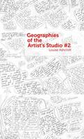 Geographies of the Artist's Studio: #2 - Geographies of the Artist's Studio 2 (Paperback)