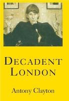 Decadent London 2019: Fin de Siecle City (Paperback)