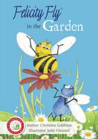 Felicity Fly in the Garden - Felicity Fly Stories