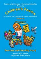 Poems and Pictures Children's Poems - Exercise and Healthy Food: An Invitation That Captured the Primary School Nation: Volume 3 (Paperback)