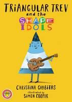 Triangular Trev and the Shape Idols (Paperback)