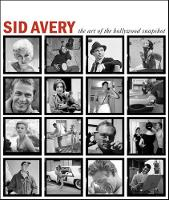 Sid Avery: The Art of the Hollywood Snapshot (Hardback)