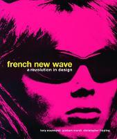 French New Wave: A Revolution in Design (Hardback)