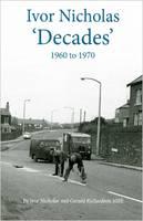 Ivor Nicholas, Decades 1960 to 1970 - Decades 1960-1970 (Paperback)