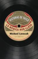 Historias de Tango: La Musica Nos Lleva (Paperback)
