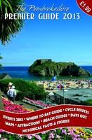 The Pembrokeshire Premier Guide 2013 (Paperback)