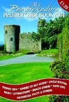 The Pembrokeshire Premier Guide 2014 (Paperback)
