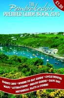 The Pembrokeshire Premier Guide 2015 (Paperback)
