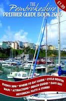 The Premier Guide to Pembrokeshire 2016 (Hardback)