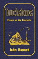 Touchstones: Essays on the Fantastic (Paperback)