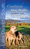 Countryside Dog Walks - Lake District South: 20 Graded Walks with No Stiles for Your Dogs (Paperback)