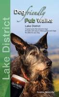 Dog Friendly Pub Walks: Lake District - Dog Friendly Pub Walks (Paperback)