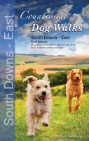 Countryside Dog Walks: South Downs - East - Countryside Dog Walks (Paperback)
