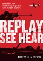 Replay See Hear