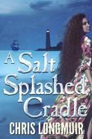 A Salt Splashed Cradle (Paperback)
