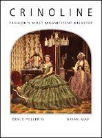 Crinoline: Fashion's Most Magnificent Disaster