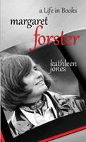 Margaret Forster: A Life in Books (Paperback)