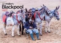 JJ Waller's Blackpool: JJ Waller's Blackpool and the Fylde Coast: Volume 1