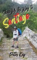 Show Me the Way to Santiago (Paperback)