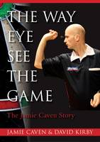 The Way Eye See the Game: One: The Jamie Caven Story (Paperback)