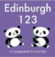 Edinburgh 123: A Counting Book for Cool Kids (Board book)