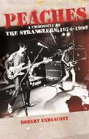 Peaches: A Chronicle Of The Stranglers: 1974 - 1990 (Paperback)