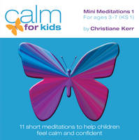 Calm for Kids - Mini Meditations: Volume 1: For Ages 3 - 7 - Calm for Kids Relaxation Series No. 5 (CD-Audio)