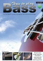 How to Play Bass: For the Bassist Looking to Progress Their Skills and Knowledge (Paperback)