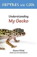 Reptiles are Cool!: Understanding My Gecko (Paperback)