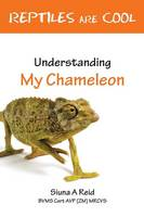 Reptiles are Cool!: Understanding My Chameleon (Paperback)