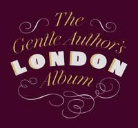 The Gentle Author's London Album (Hardback)
