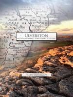 Ulverston: An English Market Town Through History (Paperback)