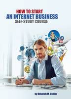 How to Start an Internet Business Self-Study Course (Paperback)