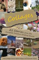 Collages: 21 Stories from the Complete Creative Writing Course (Paperback)