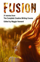 Fusion: 21 Stories from the Complete Creative Writing Course (Paperback)