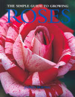 Simple Guide to Growing Roses (Paperback)